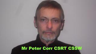 Mr Peter Corr CSRT CSSW